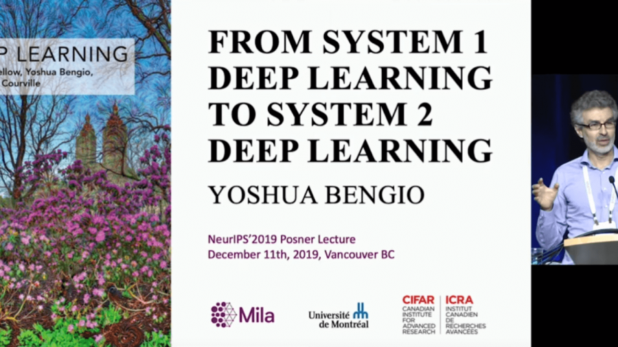Yoshua Bengio: From System 1 Deep Learning to System 2 Deep Learning